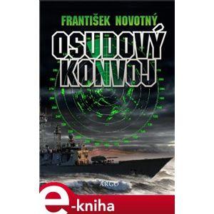 Osudový konvoj - František Novotný e-kniha