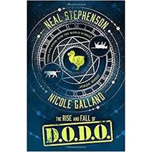 Rise and Fall of D.O.D.O. - Neal Stephenson, Nicole Gallandová