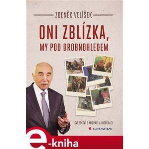 Oni zblízka, my pod drobnohledem - Zdeněk Velíšek e-kniha