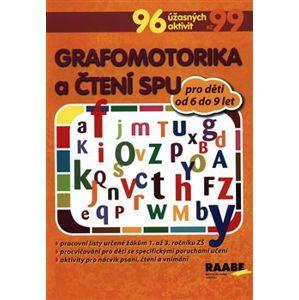 Grafomotorika a čtení pro žáky s SPU - kol.