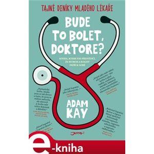 Bude to bolet, doktore? - Adam Kay e-kniha