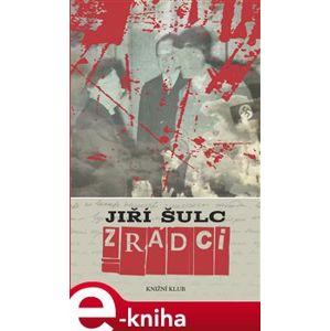 Zrádci - Jiří Šulc e-kniha