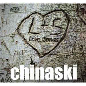 Lovesongs - Chinaski