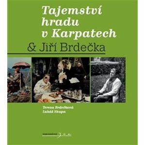 Tajemství hradu v Karpatech & Jiří Brdečka - Lukáš Skupa, Tereza Brdečková, Jiří Brdečka