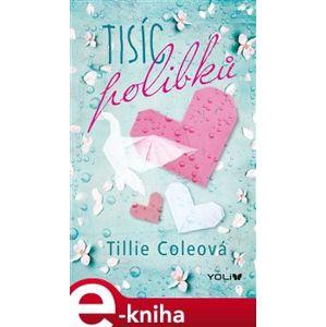Tisíc polibků - Tillie Coleová e-kniha