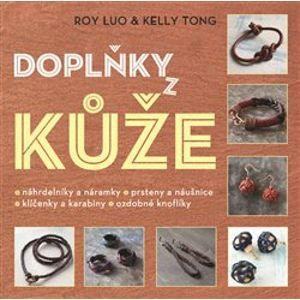 Doplňky z kůže - Roy Luo, Kelly Tong