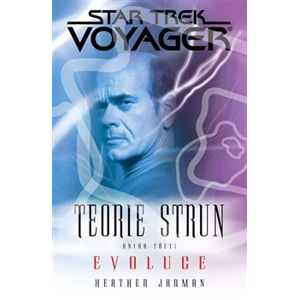 Star Trek: Voyager - Teorie stru 3. Evoluce - Heather Jarman