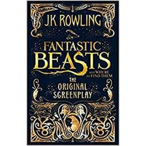 Fantastic Beasts and Where to Find Them. The Original Screenplay - Joanne K. Rowlingová