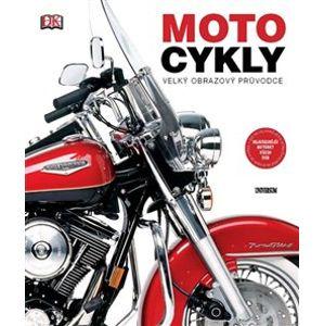Motocykly: velký obrazový průvodce - kol.