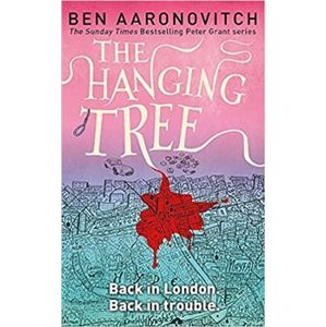 The Hanging Tree. Rivers of London 6 - Ben Aaronovitch