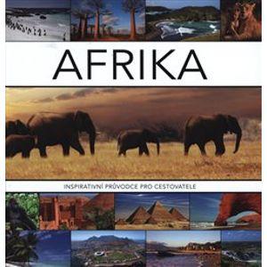 Afrika. Inspirativní průvodce pro cestovatele - Joyce Koster