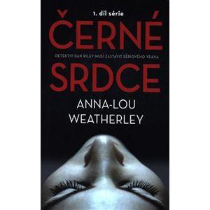 Černé srdce. 1.díl série - Anna-Lou Weatherley