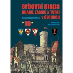 Erbovní mapa hradů, zámků a tvrzí v Čechách 10 - Milan Mysliveček