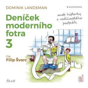 Deníček moderního fotra 3 - Dominik Landsman