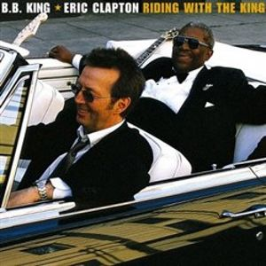 Riding With The King - B. B. King, Eric Clapton