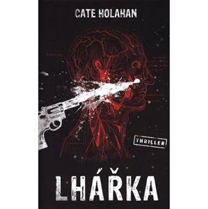 Lhářka - Cate Holahan