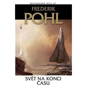 Svět na konci času - Frederik Pohl
