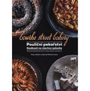 Pouliční pekařství: sladkosti na všechny způsoby - Paul Allam, David McGuinness