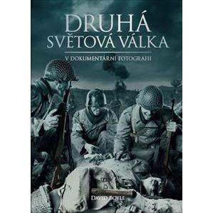 Druhá světová válka v dokumentární fotografii - David Boyle