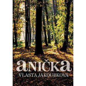 Anička - Vlasta Jakoubková
