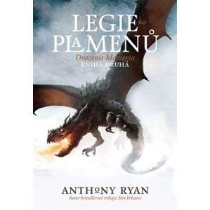 Legie plamenů. Kniha druhá - Anthony Ryan