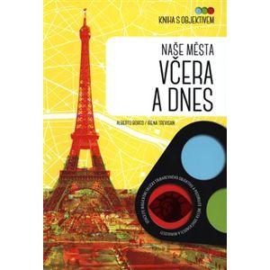 Kniha s objektivem: Naše města včera a dnes - Irena Trevisan