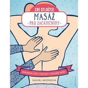 Masáž pro začátečníky - Rachel Beiderová