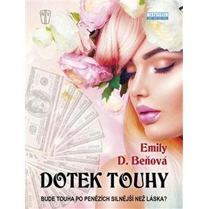Dotek touhy - Emily D. Beňová