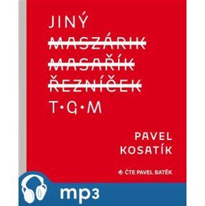 Jiný TGM, mp3 - Pavel Kosatík