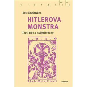 Hitlerova monstra. Třetí říše a nadpřirozeno - Eric Kurlander