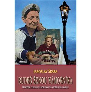 Budeš ženou námořníka - Jaroslav Škába