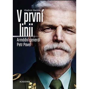 V první linii. Armádní generál Petr Pavel - Petr Pavel, Vladimír Mertlík