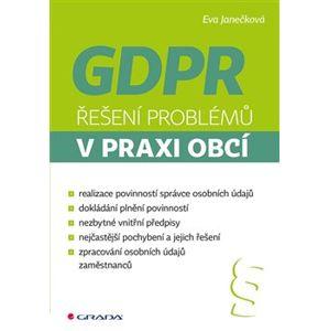 GDPR - Řešení problémů v praxi obcí - Eva Janečková