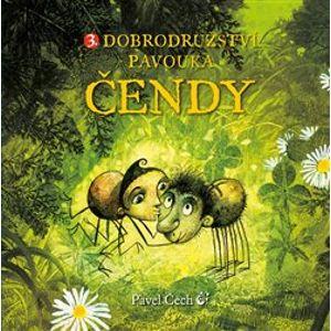 3. Dobrodružství pavouka Čendy - Pavel Čech