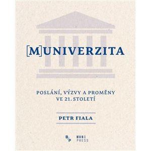 (M)univerzita. Poslání, výzvy a proměny ve 21. Století - Petr Fiala