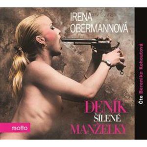 Deník šílené manželky, CD - Irena Obermannová