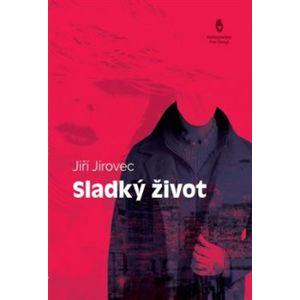 Sladký život - Jiří Jírovec
