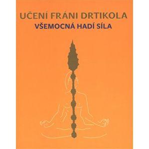 Učení Fráni Drtikola - Všemocná hadí síla - Jan Lípa