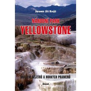 Národní park Yellowstone - Jaromír Jiří Krejčí