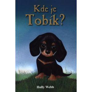Kde je Tobík? - Holly Webb