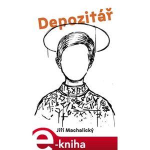 Depozitář - Jiří Machalický