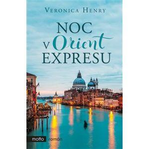 Noc v Orient expresu - Veronica Henry