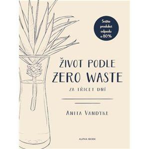 Život podle Zero Waste za třicet dní - Anita Vandyke