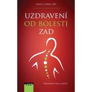 Uzdravení od bolesti zad - Propojení těla a mysli - John E. Sarno