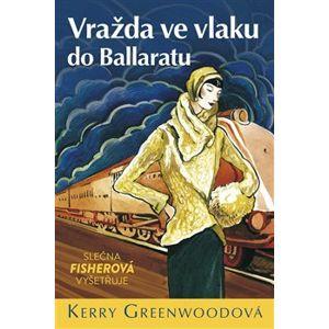 Vražda ve vlaku do Ballaratu - Slečna Fisherová vyšetřuje - Kerry Greenwoodová