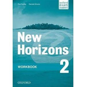 New Horizons 2 Workbook. Oxford maturita support - Paul Radley, Daniela Simons