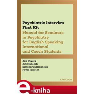 Psychiatric Interview First Kit - Jan Vevera, Jiří Hudeček, Simona Cudlmanová