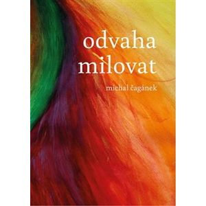 Odvaha milovat - Michal Čagánek