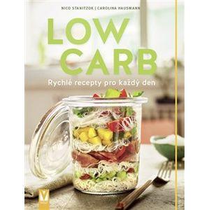Low Carb - Rychlé recepty pro všední den - Carolina Hausmann, Nico Stanitzok