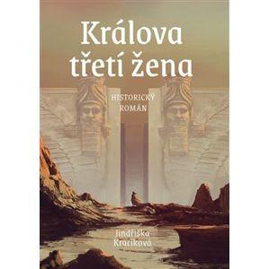 Králova třetí žena - Jindřiška Kracíková